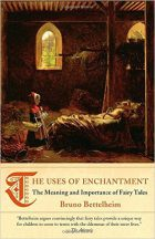 Bruno Bettelheim, The Uses of Enchantment: The Meaning and Importance of Fairy Tales, (New York: Knopf, 1976)
