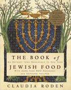 Claudia Roden, The Book of Jewish Food: An Odyssey From Samarkand to New York, (New York: Knopf, 1986)