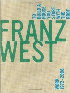 Darsie Alexander et al., Franz West, To Build a House You Start with the Roof: Work 1972–2008, MIT Press, 2008)