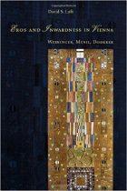 David S. Luft, Eros and Inwardness in Vienna: Weininger, Musil, Doderer, (Univ of Chicago Press, 2003)