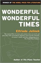Elfriede Jelinek, Wonderful, Wonderful Times (1980 / Serpent's Tail, 1990)