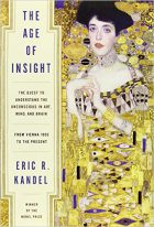 Eric R Kandel - The Age of Insight - The Quest to Understand the Unconcious in Art, Mind, and Brain, from Vienna 1900 to the Present (New York, Random House, 2012)