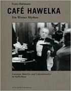 Franz Hubmann, Cafe Hawelka (Vienna: Brandstätter, [2nd updated edition] 2001)