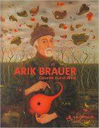 Franz Smola, Alexandra Matzner (Editors), Arik Brauer Gesamt.Kunst.Werk (Vienna, Leopold Museum, 2014)