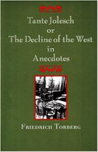 Friedrich Torberg, Tante Jolesch or the Decline of the West in Anecdotes Munich: DTV, 1975)