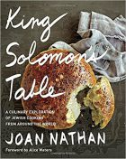 Joan Nathan, King Solomon's Table: A Culinary Exploration of Jewish Cooking from Around the World (New York: Knopf, 2017)