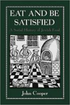 John Cooper, Eat and Be Satisfied: A Social History of Jewish Food (New Jersey, Aronson, 1993)