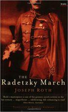 Joseph Roth, Michael Hofmann (New Translator), The Radetzky March (Berlin: Kiepenheuer, 1932 / London: Granta Books, 2003)