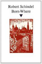 Robert Schindel, Born-Where Frankfurt/M: Suhrkamp, 1992)