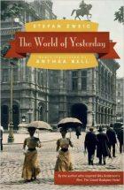 Stefan Zweig, The World of Yesterday (Stockholm: Hamish-Hamilton & Bermann-Fischer, 1942), ISBN: 978-0803226616, 472 pages.