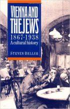 Steven Beller - Vienna and the Jews, 1867-1938: A Cultural History (Cambridge University Press, 2003)