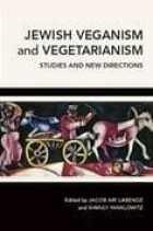 Jacob Ari Labendz (Ed), Shmuly Yanklowitz (Ed), Jewish Veganism and Vegetarism - Studies and New Directions, (Albany, Suny Press, 2020)