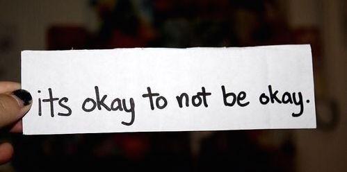 """""""It's okay to not be okay."""""""