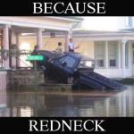 Because Redneck street fishing