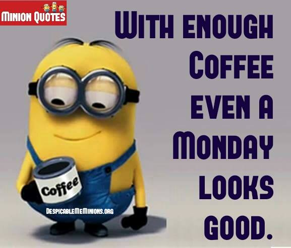 With Enough Coffee Even Monday Looks Good image