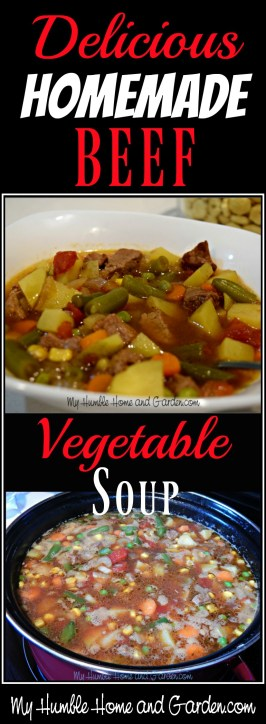 Delicious Homemade Beef Vegetable Soup on MyHumbleHomeandGarden.com