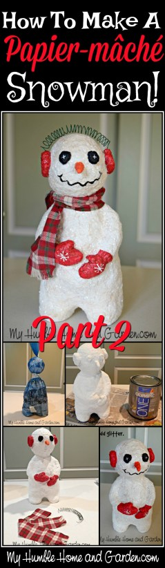 How To Make A Papier-Mâché Snowman - Part 2 on MyHumbleHomeandGarden.com