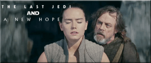 The Last Jedi and a New Hope