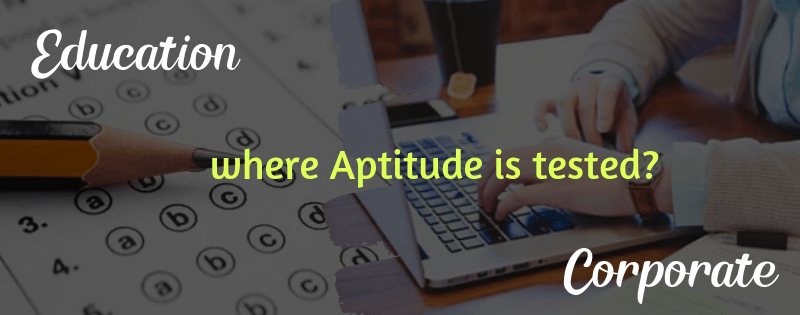 Where aptitude is used the most