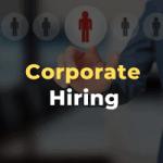 Corporate Hiring