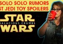 SALACIOUS CRUMBS Episode LIV: Toy Spoilers, A New Director, and New Rumors
