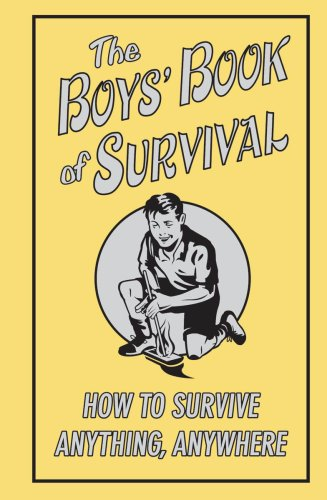 The-Boys-Book-Of-Survival-How-To-Survive-Anything-Anywhere-0