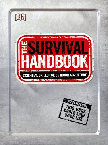 The-Survival-Handbook-Essential-Skills-for-Outdoor-Adventure-0