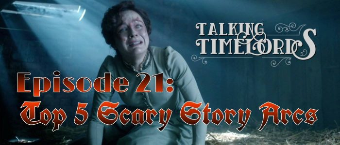 Talking Timelords Ep. 21: Top 5 Scariest Episodes!