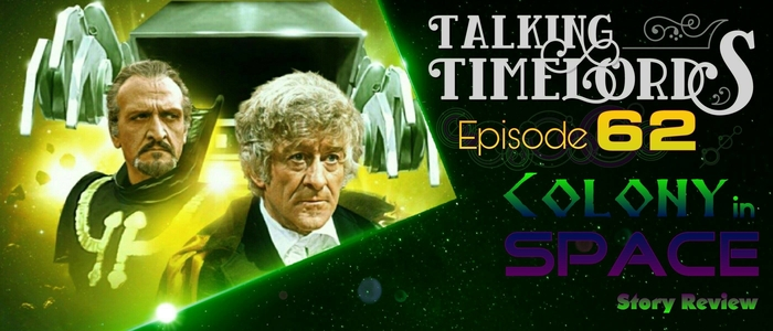 Talking Timelords Ep. 62: Colony in Space