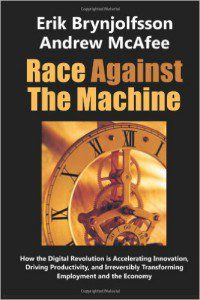 Race Against the Machine How the Digital Revolution is Accelerating Innovation Driving Productivity and Irreversibly Transforming Employment and the Economy