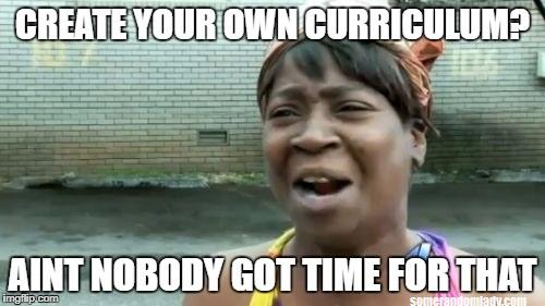 Homeschool Meme Curriculum Aint Nobody Got Time For That