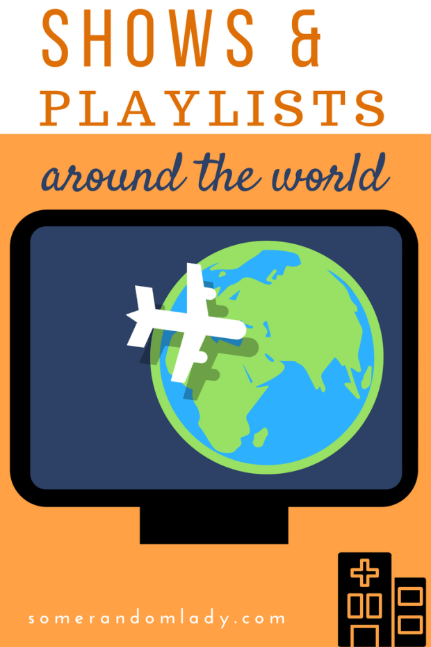 Shows and playlists to enrich your around the world elementary lesson plans.