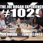 Joe Rogan Experience #1029 – Tom DeLonge