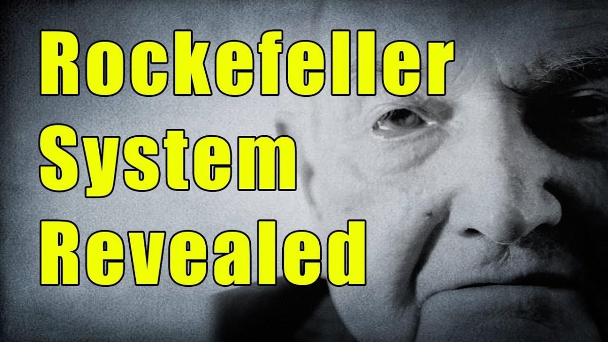 Secret Rockefeller System Exposed