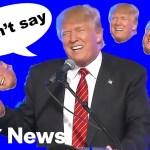 Donald Trump Says What Donald Trump Won't Say