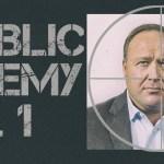 Alex Jones: Public Enemy No. 1