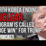 "CNN Says ""Huge Win for Trump"" After North Korea Announces End to Nuclear Program"
