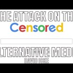 The Attack On The Alternative Media – David Icke (In 2017)