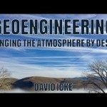 Geoengineering – Changing The Atmosphere By Design – David Icke