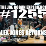 Joe Rogan Experience #1255 – Alex Jones Returns!