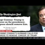 "Kellyanne Conway's Husband Calls On Congress To Remove The ""CANCER"" That Is Trump!"