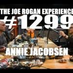 Joe Rogan Experience #1299 – Annie Jacobsen