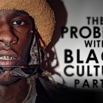 The Problem with Black Culture 2: Entitled Black Kids