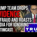 Trump Team Drops EVIDENCE Of Fraud, SLAMS Media For Ignoring It, Claims Centralized Fraud May Exist