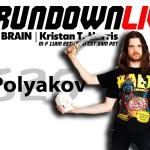 The Rundown Live #626 – Lev Polyakov