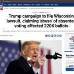 Trump To File Lawsuit To Wisconsin Supreme Court Challenging 220k Ballots, Trump Raises $150M So Far
