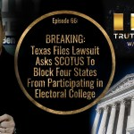BREAKING: Texas Files Lawsuit Asks SCOTUS To Block 4 States From Participating in Electoral College