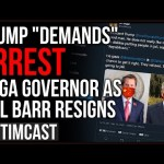 "Trump ""Demands"" Arrest Of GA Governor As Bill Barr RESIGNS, But Even Newsmax Says Biden has WON"