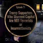 Trump Supporters Who Stormed Capitol Building are Protestors, NOT Terrorists or Insurrectionists