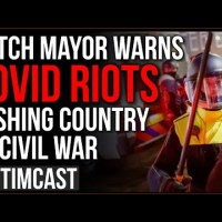 Dutch Mayor Warns COVID Riots Pushing Country To Civil War, Democrats Begin Easing Lockdown
